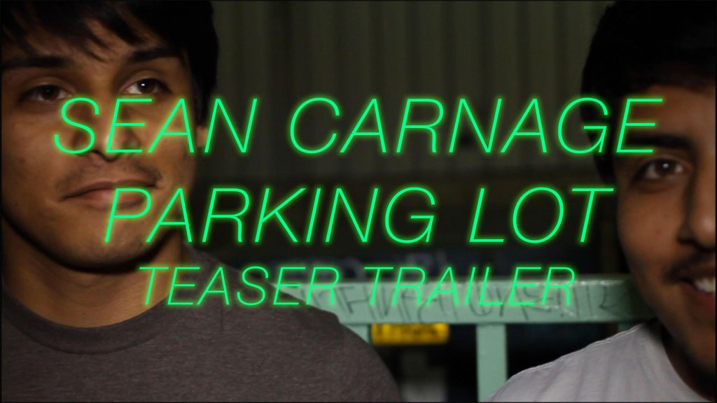 Sean Carnage Parking Lot Teaser Trailer