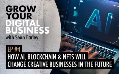Episode #4 – How AI, NFT's & Blockchain Will Change Creative Businesses in the Future