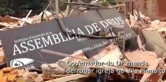 Mais de 30 igrejas foram demolidas pelo governo do DF