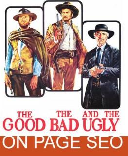 On Page SEO: Good, Bad & Ugly