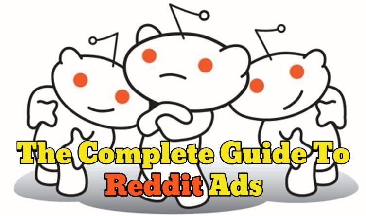 The Complete Guide To Reddit Ads