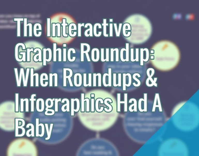 The Interactive Graphic Roundup When Roundups Infographics Had A Baby