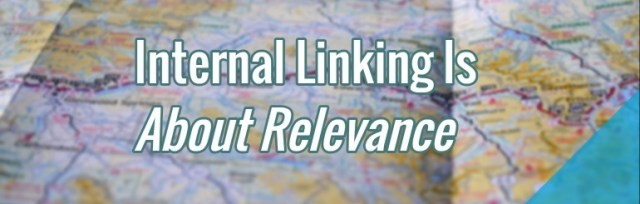 Internal linking is about relevance