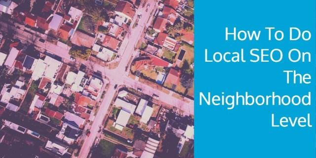 local-seo-neighborhoods