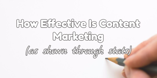 Content Marketing Effectiveness Stats