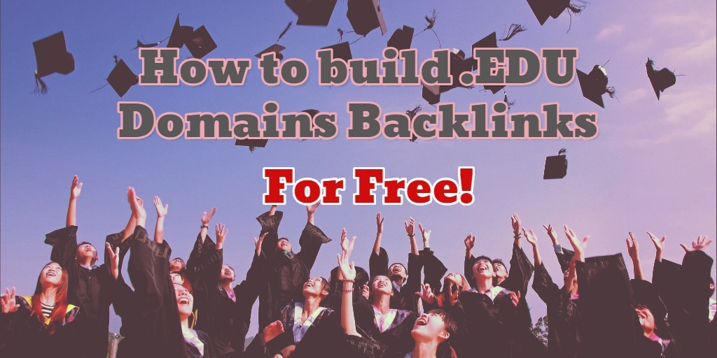 How to build  EDU Domains Backlinks for Free