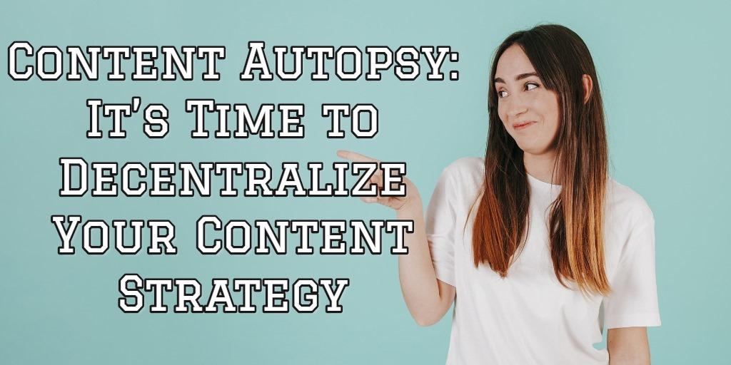 content-autopsy
