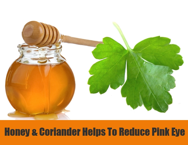 Honey & Coriander Helps To Reduce Pink Eye