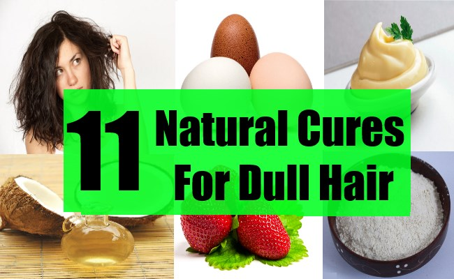 Top 11 Natural Cures For Dull Hair