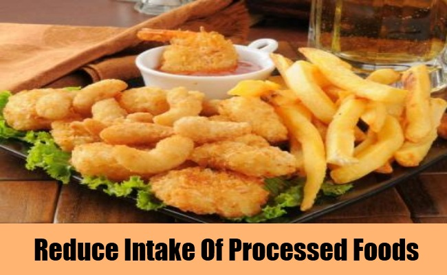 Reduce Intake Of Processed Foods