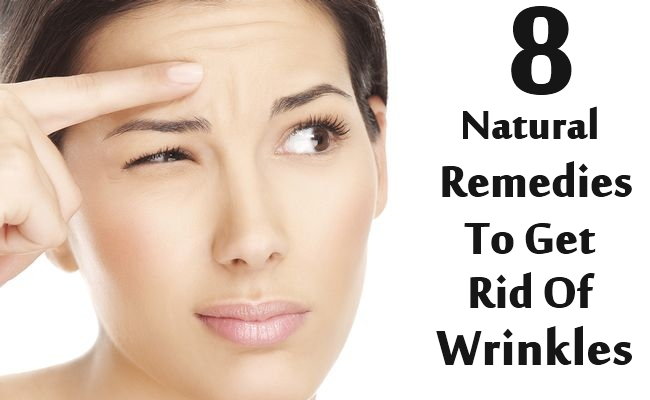 Natural Remedies To Get Rid Of Wrinkles