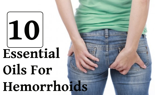 Top 10 Essential Oils For Hemorrhoids