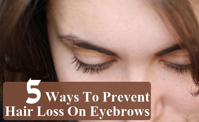 Ways To Prevent Hair Loss On Eyebrows