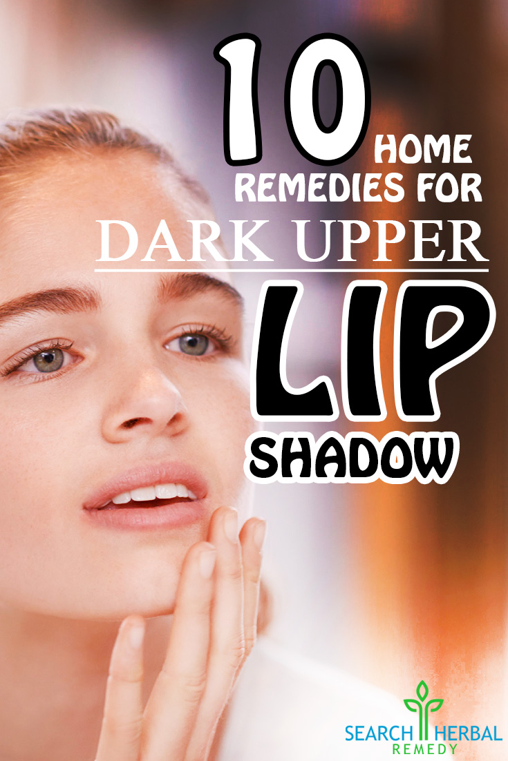 10 Home Remedies For Dark Upper Lip Shadow