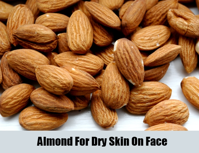 Almond For Dry Skin On Face