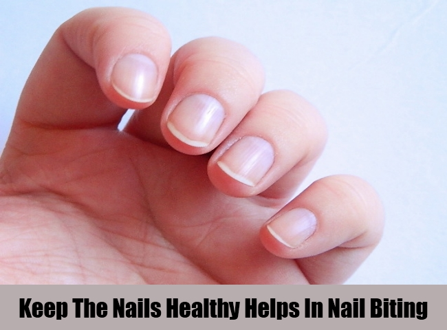 Keep The Nails Healthy Helps In Nail Biting