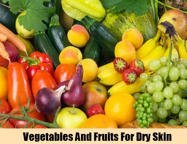 Vegetables And Fruits For Dry Skin