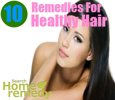10 Home Remedies For Healthy Hair