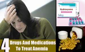 4 Drugs And Medications To Treat Anemia