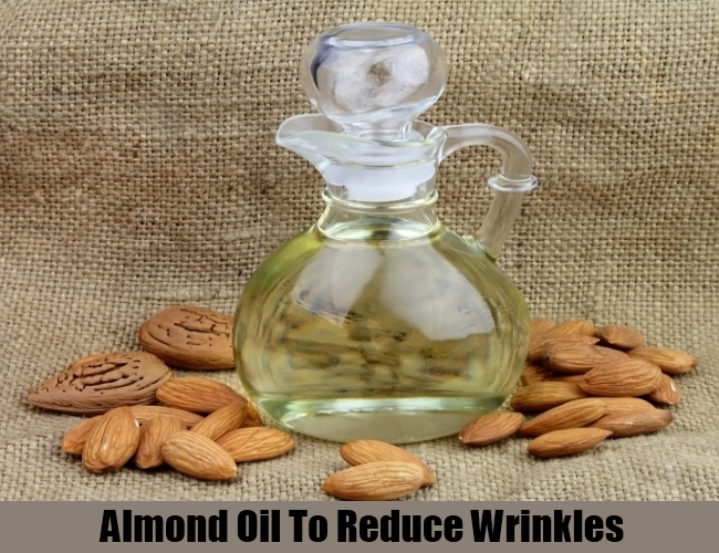Almond Oil To Reduce Wrinkles