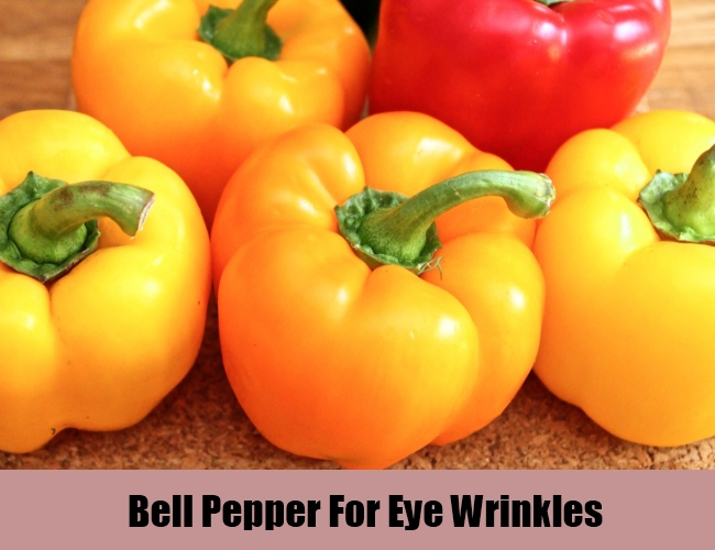 Bell Pepper For Eye Wrinkles