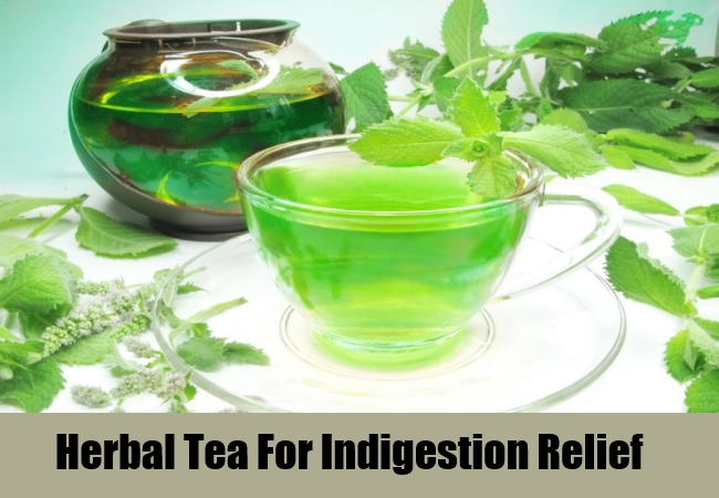 Herbal Tea For Indigestion Relief