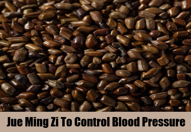 Jue Ming Zi To Control Blood Pressure