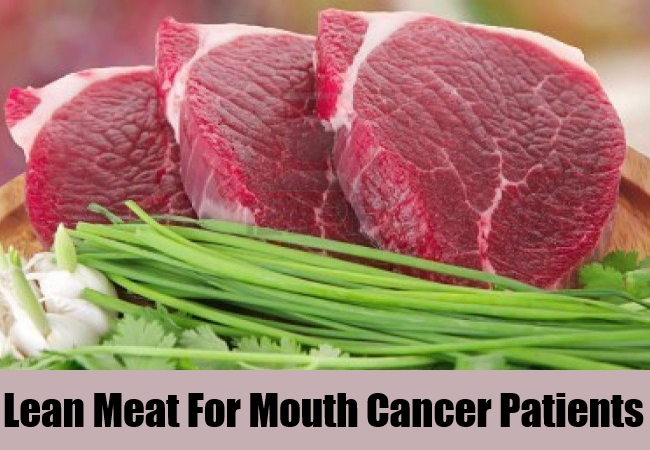Lean Meat For Mouth Cancer Patients