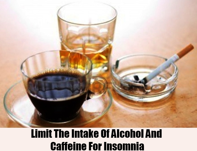 Limit The Intake Of Alcohol And Caffeine For Insomnia