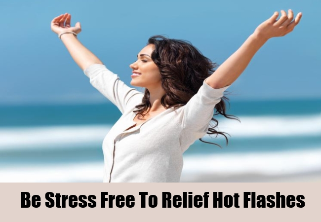 Be Stress Free To Relief Hot Flashes