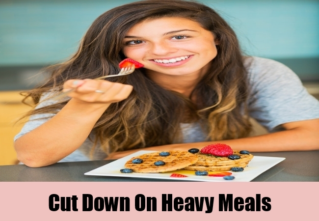 Cut Down On Heavy Meals