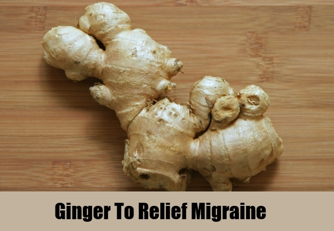Ginger To Relief Migraine