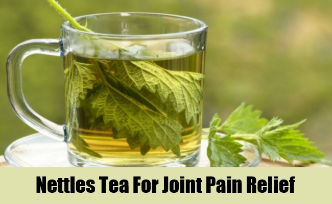 Nettles Tea For Joint Pain Relief