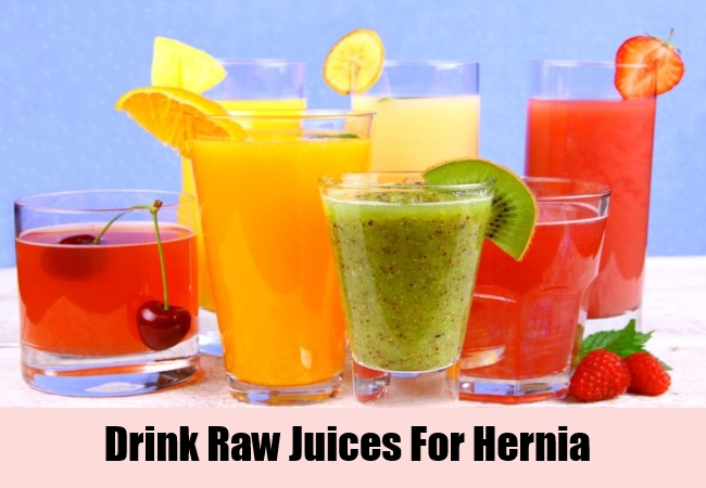 Drink Raw Juices For Hernia