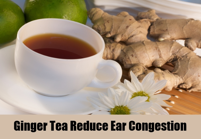 Ginger Tea Reduce Ear Congestion