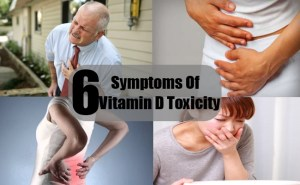 6 Symptoms Of Vitamin D Toxicity