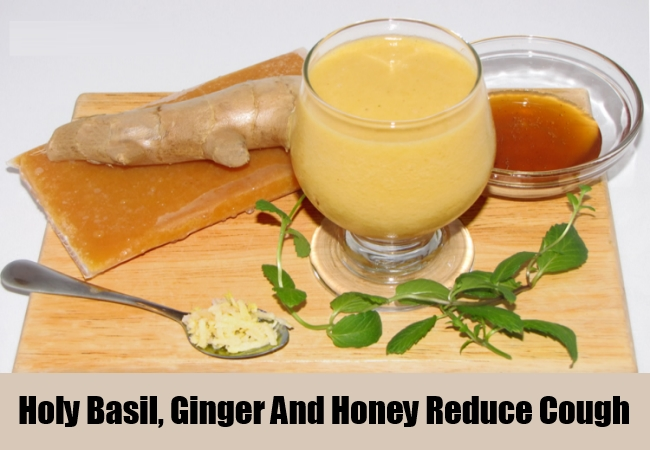 Holy Basil, Ginger And Honey Reduce Cough