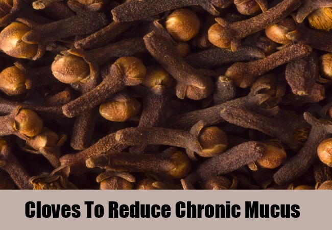 Cloves To Reduce Chronic Mucus