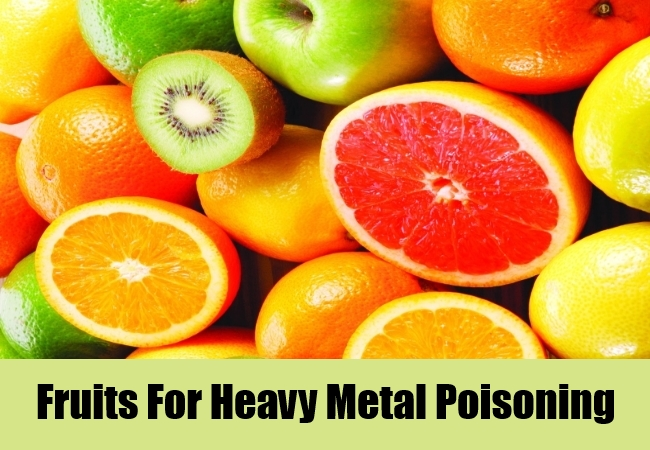 Fruits For Heavy Metal Poisoning