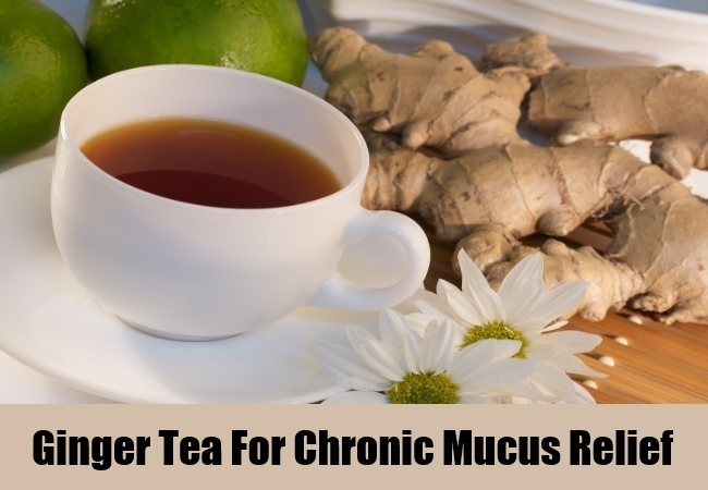 Ginger Tea For Chronic Mucus Relief