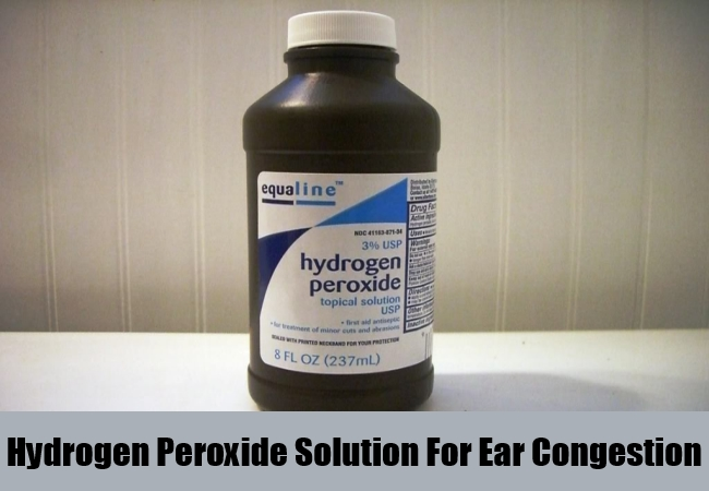 Hydrogen Peroxide Solution For Ear Congestion