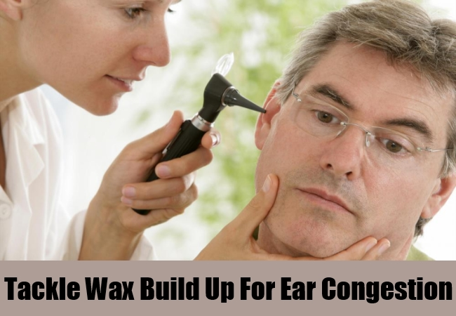 Tackle Wax Build Up For Ear Congestion