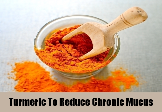 Turmeric To Reduce Chronic Mucus