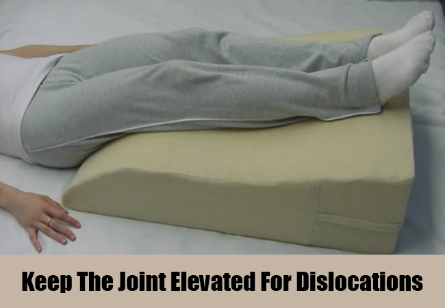 Keep The Joint Elevated For Dislocations