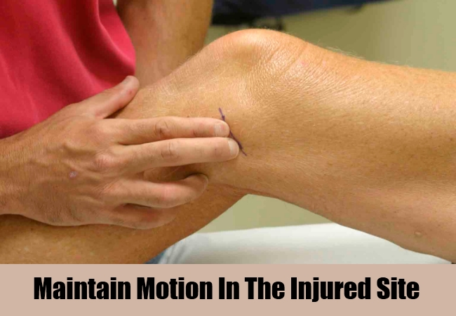 Maintain Motion In The Injured Site