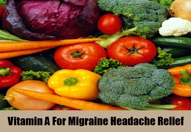 Vitamin A For Migraine Headache Relief