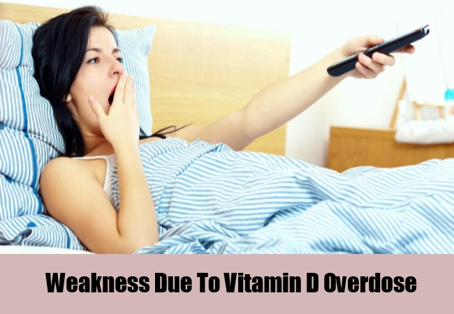 Weakness Due To Vitamin D Overdose