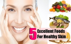 5 Excellent Foods For Healthy Skin