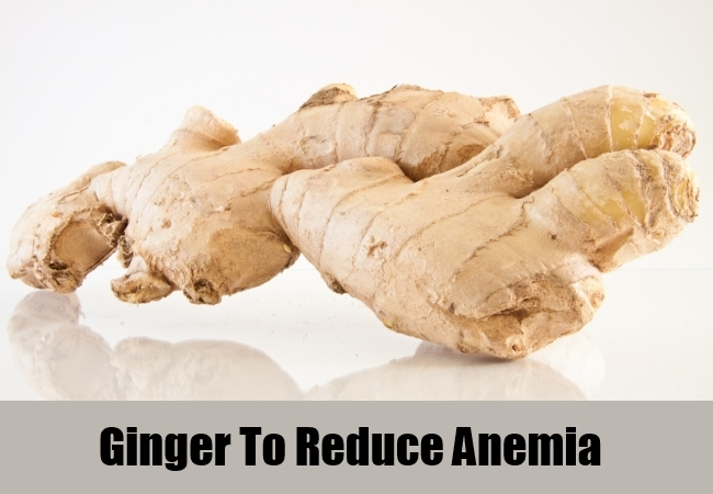 Ginger To Reduce Anemia