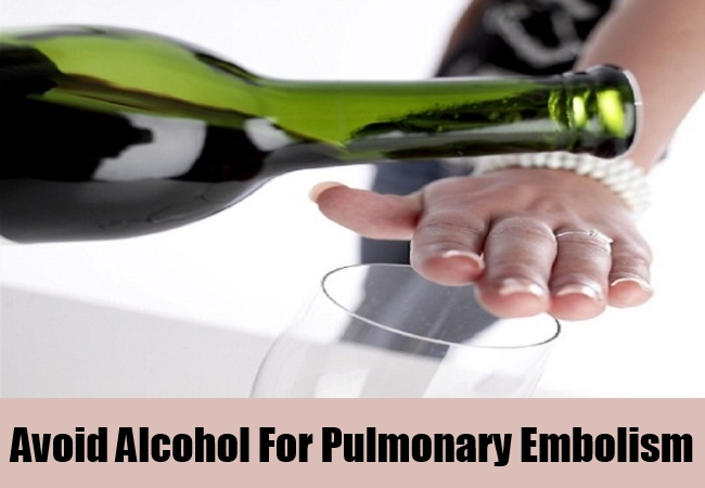 Avoid Alcohol For Pulmonary Embolism